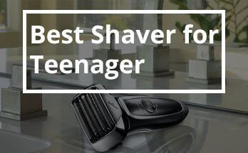 Best Shaver for Teenager
