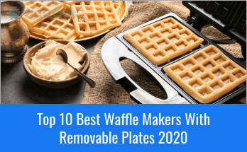 Best Waffle Makers With Removable Plates 2020