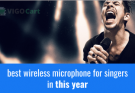 best wireless microphone for singers