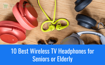 Best Wireless TV Headphones for Seniors