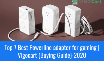 Best Powerline adapter for gaming