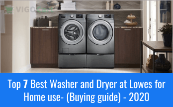 Top 7 Best Washer and Dryer at Lowes for Home use - (Buying guide) - 2020 16