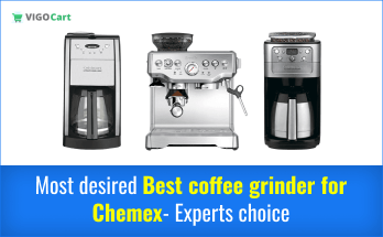 best coffee grinder for Chemex