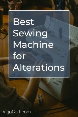 Best Sewing Machine For Alterations