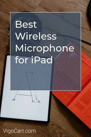 Best Wireless Microphone for iPad