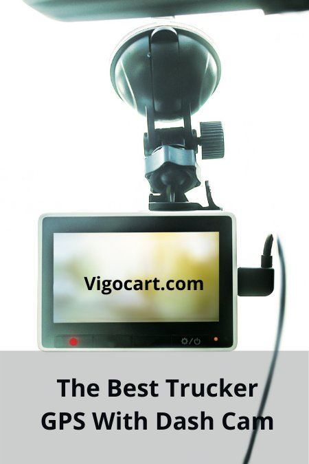 The Best Trucker GPS With Dash Cam