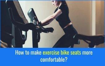 How to make exercise bike seats more comfortable