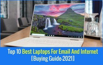 Top 10 Best Laptops for Email and the Internet
