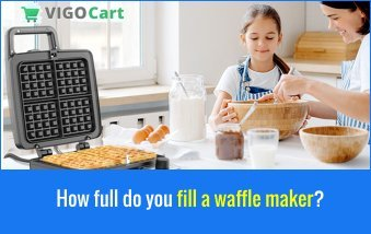 How full do you fill a waffle maker? 4