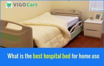What is the best hospital bed for home use? 7